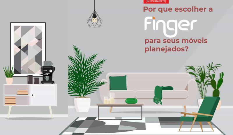 Por que escolher a Finger para seus móveis planejados?